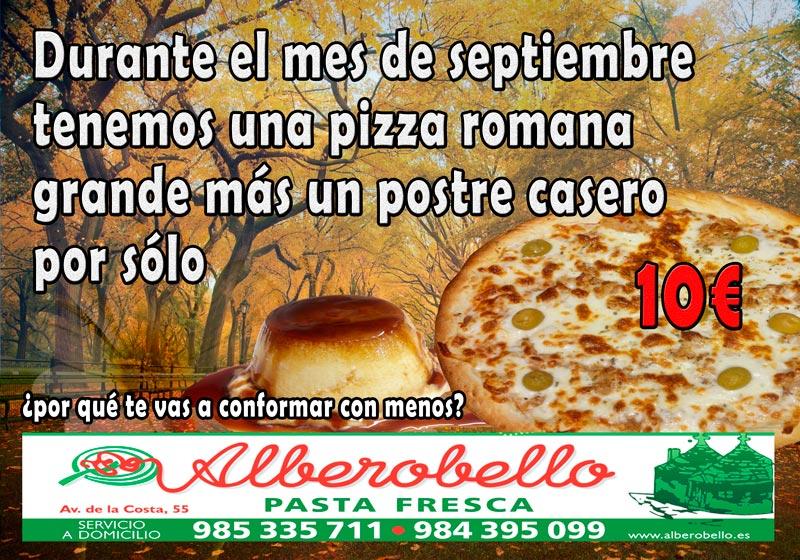 Una pizza grande romana más un postre casero por sólo 10€, por qué te vas a conformar con menos??